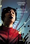 couverture du livre Outrage et Rebellion de Catherine Dufour